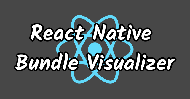 react-native-bundle-visualizerを使ってみる